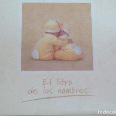 Libros de segunda mano: EL LIBRO DE LOS NOMBRES ANNE GEDDES EDIT B . Lote 82723768