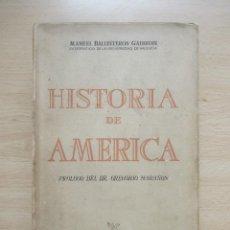 Libros de segunda mano: HISTORIA DE AMÉRICA, DE MANUEL BALLESTEROS GAIBROIS. Lote 82737244