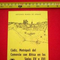 Libros de segunda mano: CÁDIZ, METRÓPOLI DEL COMERCIO CON ÁFRICA EN LOS SIGLOS XV Y XVI, DE 1976 120 GRS. Lote 82806372