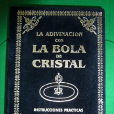 Libros de segunda mano: LA ADIVINACION CON LA BOLA DE CRISTAL - EDITORIAL HUMANITAS. Lote 82814204