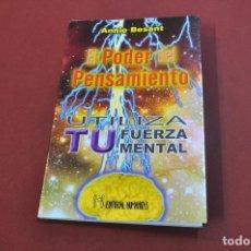 Libros de segunda mano: EL PODER DEL PENSAMIENTO , UTILIZA TU FUERZA MENTAL - ANNIE BESANT - ESB. Lote 82834016