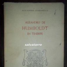 Libros de segunda mano: ALEJANDRO CIORANESCU.ALEJANDRO DE HUMBOLDT EN TENERIFE.1960.CANARIAS.. Lote 82853476