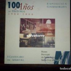 Libros de segunda mano: CIEN AÑOS MUSEO MUNICIPAL SANTA CRUZ DE TENERIFE.AÑO 2000. Lote 82855192