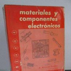 Libros de segunda mano: MATERIALES Y COMPONENTES ELECTRONICOS. R. ALVAREZ SANTOS. 1979. VER FOTOGRAFIAS ADJUNTAS. Lote 82898436