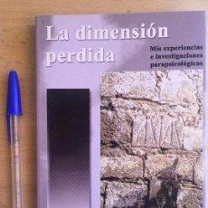 Libros de segunda mano: LA DIMENSIÓN PERDIDA - ANTONIO RIBERA - ED CORONA BOREALIS - 2001. Lote 82920068