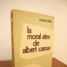 Libros de segunda mano: OCTAVIO (OCTAVI) FULLAT: LA MORAL ATEA DE ALBERT CAMUS (PUBUL, 1963) MUY BUEN ESTADO. RARO.. Lote 82965032