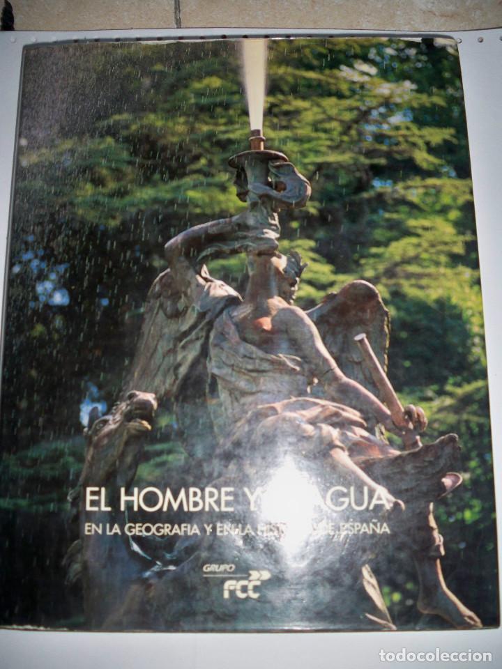 EL HOMBRE Y EL AGUA EN LA GEOGRAFIA E HISTORIA DE ESPAÑA (Libros de Segunda Mano - Historia - Otros)