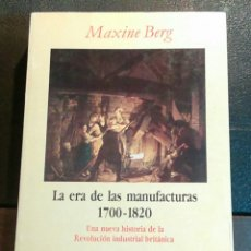 Libros de segunda mano: LA ERA DE LAS MANUFACTURAS 1700-1820.- MAXINE BERG.. Lote 83029347