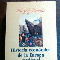 Libros de segunda mano: HISTORIA ECONÓMICA DE LA EUROPA MEDIEVAL.- N.J.G. POUNDS.. Lote 83032679