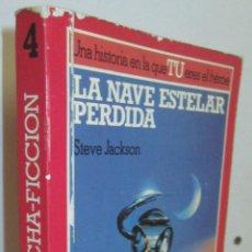 Libros de segunda mano: LIBRO-JUEGO - LUCHA FICCIÓN - Nº 4 - LA NAVE ESTELAR PERDIDA - ALTEA JUNIOR. Lote 83033620