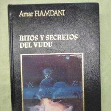 Libros de segunda mano: RITOS Y SECRETOS DEL VUDÚ - HAMDANI, AMAR. Lote 83105948