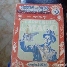 Libros de segunda mano: EL APRENDIZ DE MAGO . ( BIBLIOTECA JUEGOS) ED. SINTES 1955. Lote 151423514