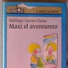 Libros de segunda mano - MAXI EL AVENTURERO - SANTIAGO GARCÍA-CLAIRAC - EL BARCO DE VAPOR - ED. SM 2001 - VER INDICE - 83271104