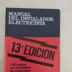 Libros de segunda mano: MANUAL DEL INSTALADOR ELECTRICISTA. Lote 83307824