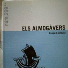 Libros de segunda mano: ELS ALMOGAVERS. FERRAN SOLDEVILA.. Lote 83318115