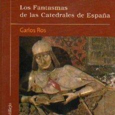 Libros de segunda mano: LOS FANTASMAS DE LAS CATEDRALES DE ESPAÑA -REFMENOEN. Lote 83423320