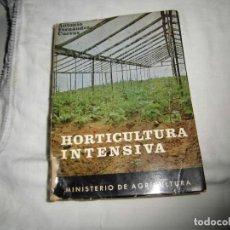 Libros de segunda mano - HORTICULTURA INTENSIVA.ANTONIO FERNANDEZ CUEVAS.MINISTERIO DE AGRICULTURA.MADRID 1968 - 83426244