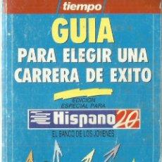 Libros de segunda mano: GUÍA PARA ELEGIR UNA CARRERA DE ÉXITO. HISPANO 20. BARCELONA. 1991. Lote 83469464