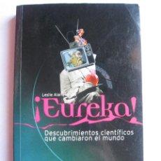 Libros de segunda mano: ¡EUREKA! DESCUBRIMIENTOS CIENTÍFICOS QUE CAMBIARON EL MUNDO, LESLIE ALAN HORVITZ - PAID. Lote 83496768