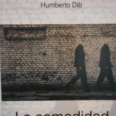 Libros de segunda mano: LA COMODIDAD DE LO SOLIDO HUMBERTO DIB DUNKEN 1 EDICION 2013. Lote 83501376