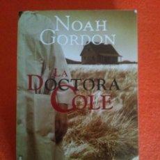 Libros de segunda mano: LA DOCTORA COLE - NOAH GORDON. Lote 83616144