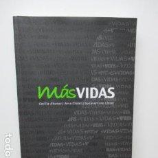 Libros de segunda mano: MÁS VIDAS - TAPA BLANDA - DE CECILIA ALCARAZ , AINA CLOTET, BONAVENTURA CLOTET. Lote 99264098