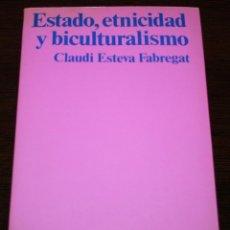 Libros de segunda mano: CLAUDI ESTEVA FABREGAT - ESTADO, ETNICIDAD Y BICULTURALISMO - HOMO SOCIOL Nº 31 - ED. PENINSULA 1984. Lote 83619680