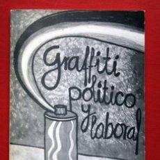Libros de segunda mano: GRAFFITI POLITICO Y LABORAL - 1979 - JOAN NAVALLS / EDUARD SUBIRA / SERGI MUÑOZ / ANTONI LAPLANA. Lote 83635320