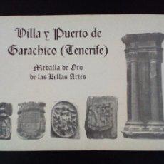Libros de segunda mano: VILLA Y PUERTO DE GARACHICO ( TENERIFE ) MEDALLA DE ORO DE LAS BELLAS ARTES - CANARIAS - DIFICIL. Lote 83646612