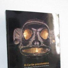 Libros de segunda mano: EL CARIBE PRECOLOMBINO. FRAY RAMON PANE Y EL UNIVERSO TAINO. 2008. VER FOTOGRAFIAS. Lote 269314408