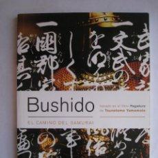 Libros de segunda mano: BUSHIDO · EL CAMINO DEL SAMURAI · EDITORIAL PAIDOTRIBO 2009. Lote 83725408
