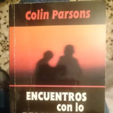 Libros de segunda mano: ENCUENTROS CON LO DESCONOCIDO -- COLIN PARSONS -REF-MU4ES5. Lote 83764340