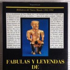 Libros de segunda mano: FÁBULAS Y LEYENDAS DE EL DORADO+BIBLIOTECA DEL NUEVO MUNDO+ED. TUSQUET, 1987. Lote 83766236