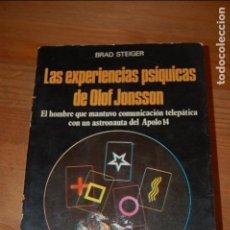 Libros de segunda mano: LAS EXPERIENCIAS PSÍQUICAS DE OLOF JONSSON. BRAD STEIGER. Lote 83766548