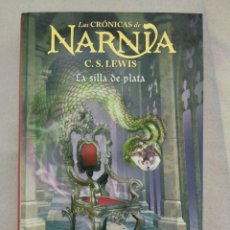 Libros de segunda mano: LAS CRÓNICAS DE NARNIA. C.S.LEWIS. LA SILLA DE PLATA. Lote 83767232