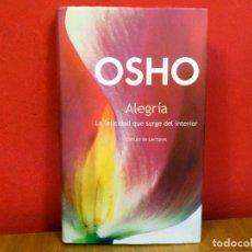 Libros de segunda mano: OSHO ALEGRIA LA FELICIDAD QUE SURGE DEL INTERIOR. Lote 83771724