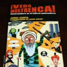 Libros de segunda mano: ¡ VIDA MOSTRENCA ! - CONTRACULTURA EN EL INFIERNO POSTMODERNO - JORDI COSTA - ED. LA TEMPESTAD. Lote 83803940