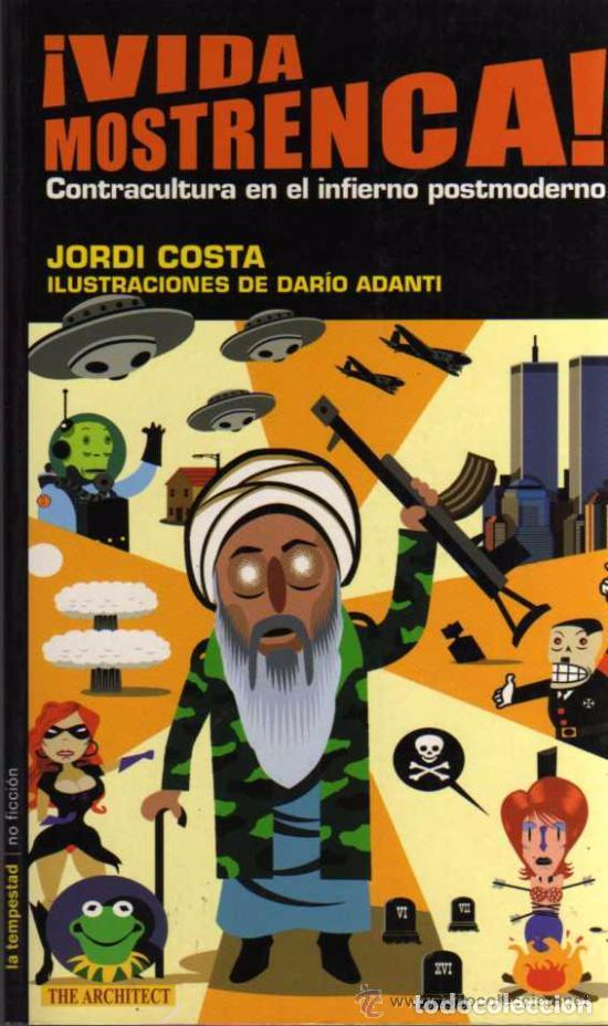Libros de segunda mano: ¡ VIDA MOSTRENCA ! - CONTRACULTURA EN EL INFIERNO POSTMODERNO - JORDI COSTA - ED. LA TEMPESTAD - Foto 4 - 83803940