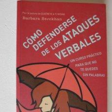 Libros de segunda mano: CÓMO DEFENDERSE DE LOS ATAQUES VERBALES - BARBARA BERCKHAN - RBA. Lote 83805404