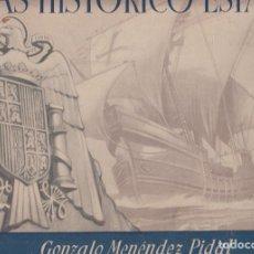 Libros de segunda mano: GONZALO MENÉNDEZ PIDAL. ATLAS HISTÓRICO ESPAÑOL. BARCELONA, 1941.. Lote 83135180