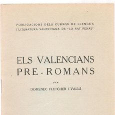Libros de segunda mano: FLETCHER VALLS,D. ELS VALENCIANS PRE ROMANS . Lote 144823386
