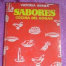 Libros de segunda mano: SABORES, VICTORIA SERRA - LIBRO DE 1968 COCINA EDITORIAL LUIS GILI TAPA DURA. Lote 83851760