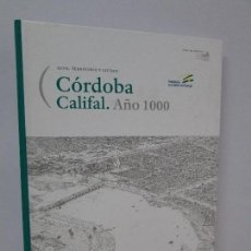 Livros em segunda mão: CORDOBA CALIFAL. AÑO 1000. AGUA, TERRITORIO Y CIUDAD. JUNTA DE ANDALUCIA 2013. VER FOTOS. Lote 83858784