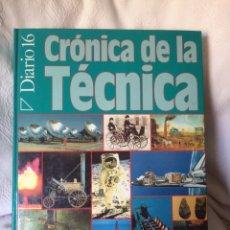 Libros de segunda mano: LIBRO CRÓNICAS DE LA TÉCNICA DEL DIARIO 16. Lote 83868366
