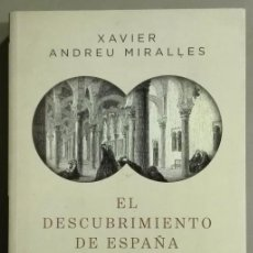 Libros de segunda mano: EL DESCUBRIMIENTO DE ESPAÑA. MITO ROMÁNTICO E IDENTIDAD NACIONAL. XAVIER ANDREU MIRALLES. TAURUS ED.. Lote 83869304