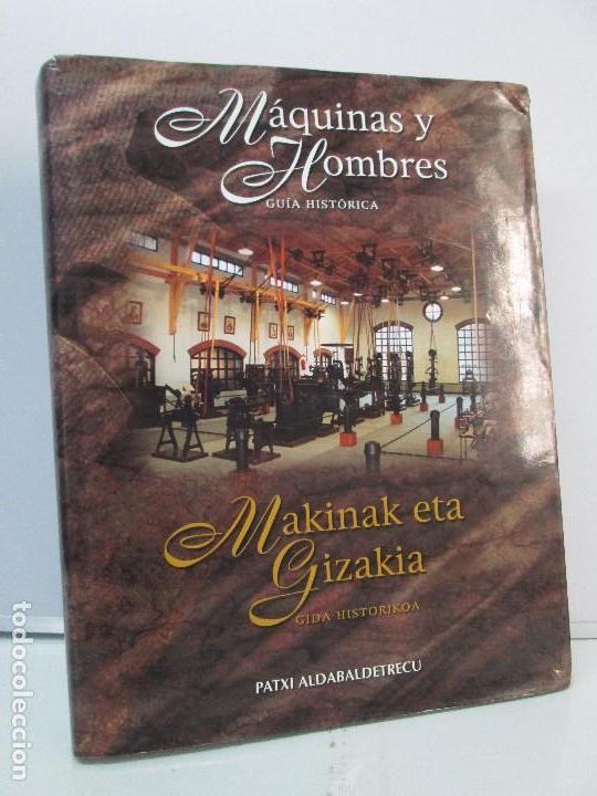 MAQUINAS Y HOMBRES. GUIA HISTORICA. MAKINAK ETA GIZAKIA. PATXI ALDABALDETRECU. 2000. VER FOTOS (Libros de Segunda Mano - Ciencias, Manuales y Oficios - Otros)