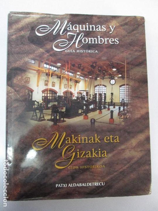 Libros de segunda mano: MAQUINAS Y HOMBRES. GUIA HISTORICA. MAKINAK ETA GIZAKIA. PATXI ALDABALDETRECU. 2000. VER FOTOS - Foto 6 - 83909732