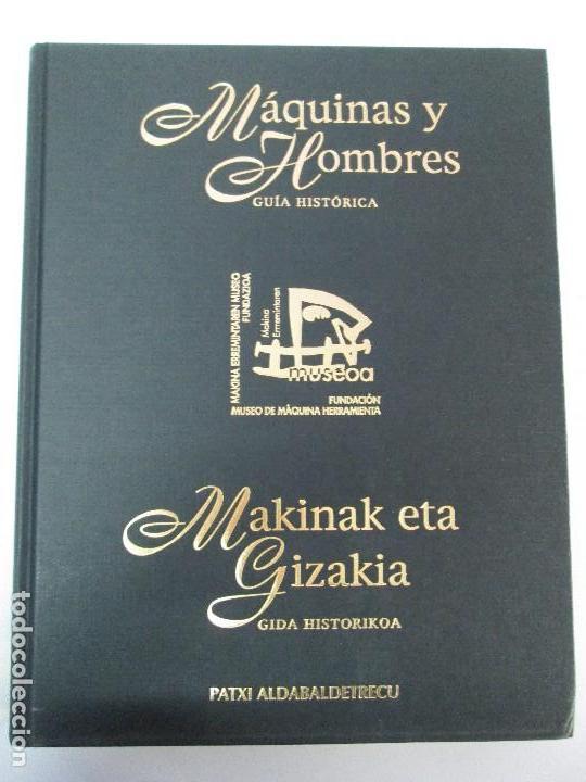 Libros de segunda mano: MAQUINAS Y HOMBRES. GUIA HISTORICA. MAKINAK ETA GIZAKIA. PATXI ALDABALDETRECU. 2000. VER FOTOS - Foto 7 - 83909732