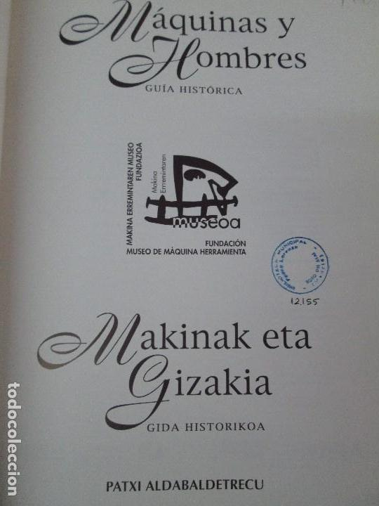 Libros de segunda mano: MAQUINAS Y HOMBRES. GUIA HISTORICA. MAKINAK ETA GIZAKIA. PATXI ALDABALDETRECU. 2000. VER FOTOS - Foto 8 - 83909732