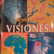 Libros de segunda mano: MICHIO KAKU: VISIONES. CÓMO LA CIENCIA REVOLUCIONARÁ LA MATERIA, LA VIDA Y LA MENTE EN EL SIGLO XXI . Lote 83955472